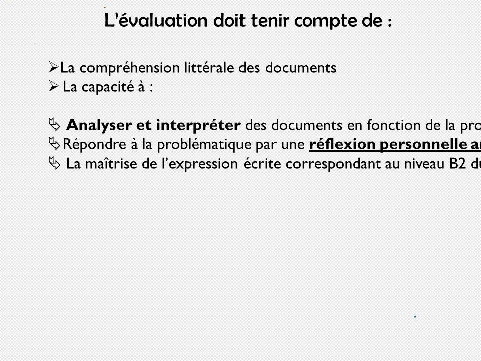 Lévaluation doit tenir compte de : La compréhension littérale des documents La capacité à : Analyser et interpréter des documents en fonction de la pr