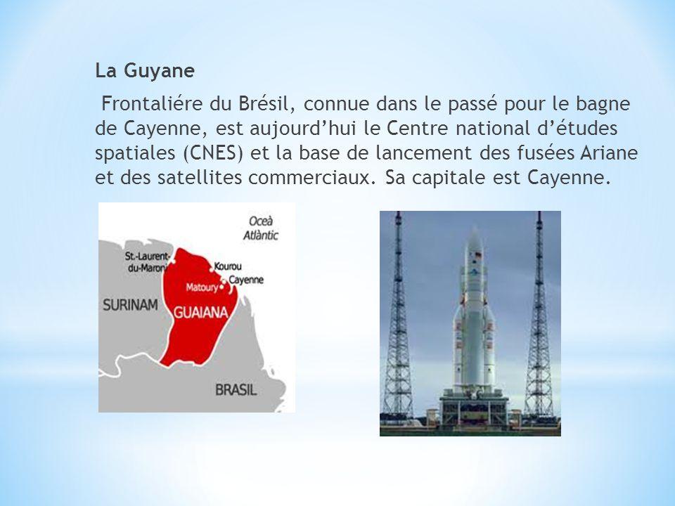 La Guyane Frontaliére du Brésil, connue dans le passé pour le bagne de Cayenne, est aujourdhui le Centre national détudes spatiales (CNES) et la base