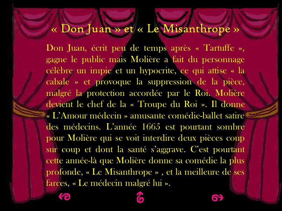 Don Juan et le Misanthrope « Don Juan » et « Le Misanthrope » Don Juan, écrit peu de temps après « Tartuffe », gagne le public mais Molière a fait du