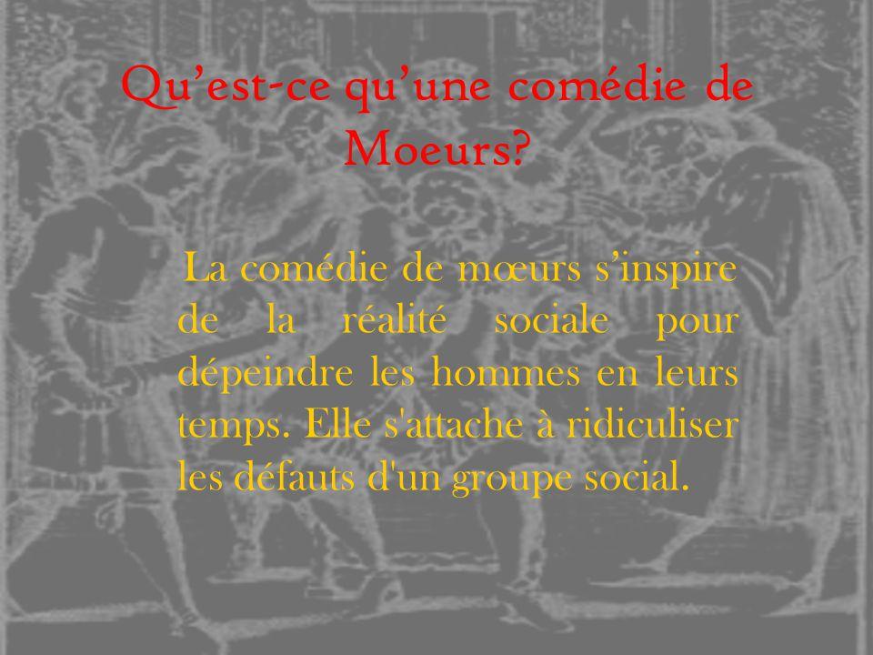 La comédie de Moeurs chez Molière Il y a chez Molière une verve satirique qui se rapproche de celle de Boileau, de La Bruyère ou encore de La fontaine.