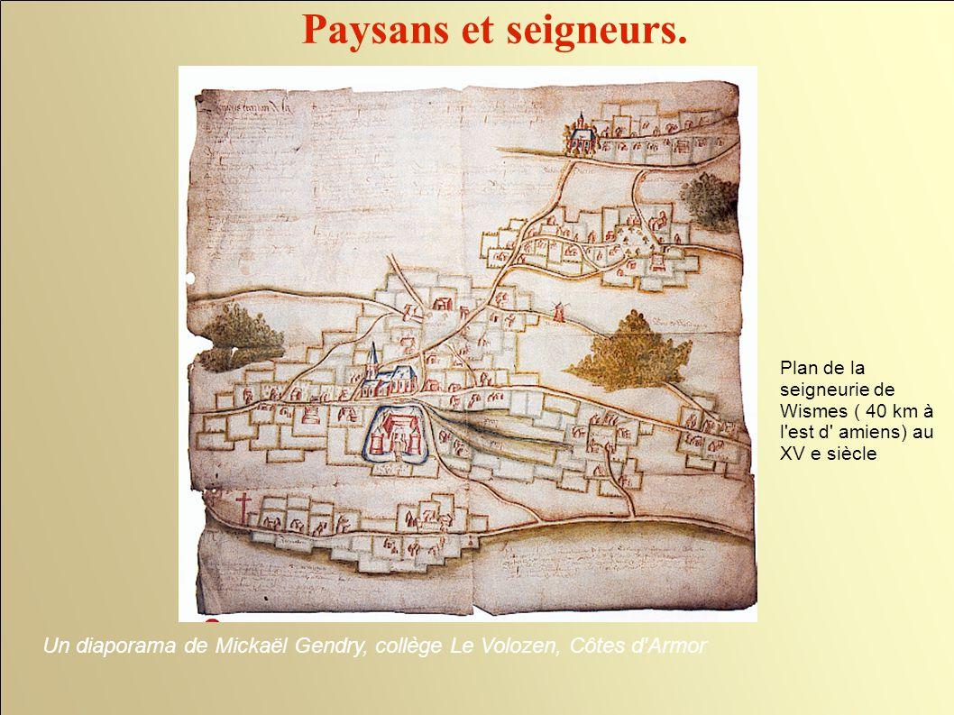 Un diaporama de Mickaël Gendry, collège Le Volozen, Côtes d'Armor Paysans et seigneurs. Plan de la seigneurie de Wismes ( 40 km à l'est d' amiens) au
