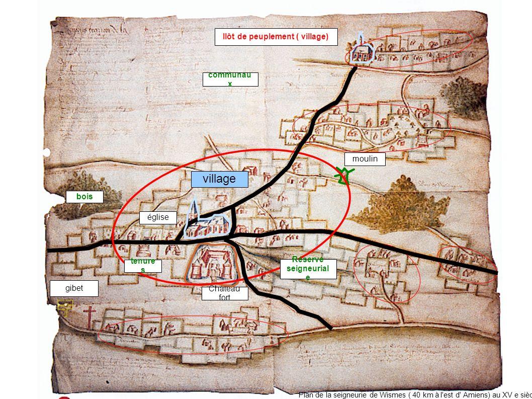 église Château fort moulin Réserve seigneurial e gibet communau x bois tenure s Ilôt de peuplement ( village) village Plan de la seigneurie de Wismes