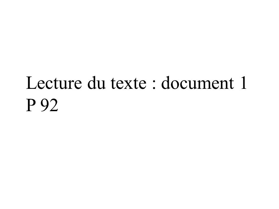 Lecture du texte : document 1 P 92