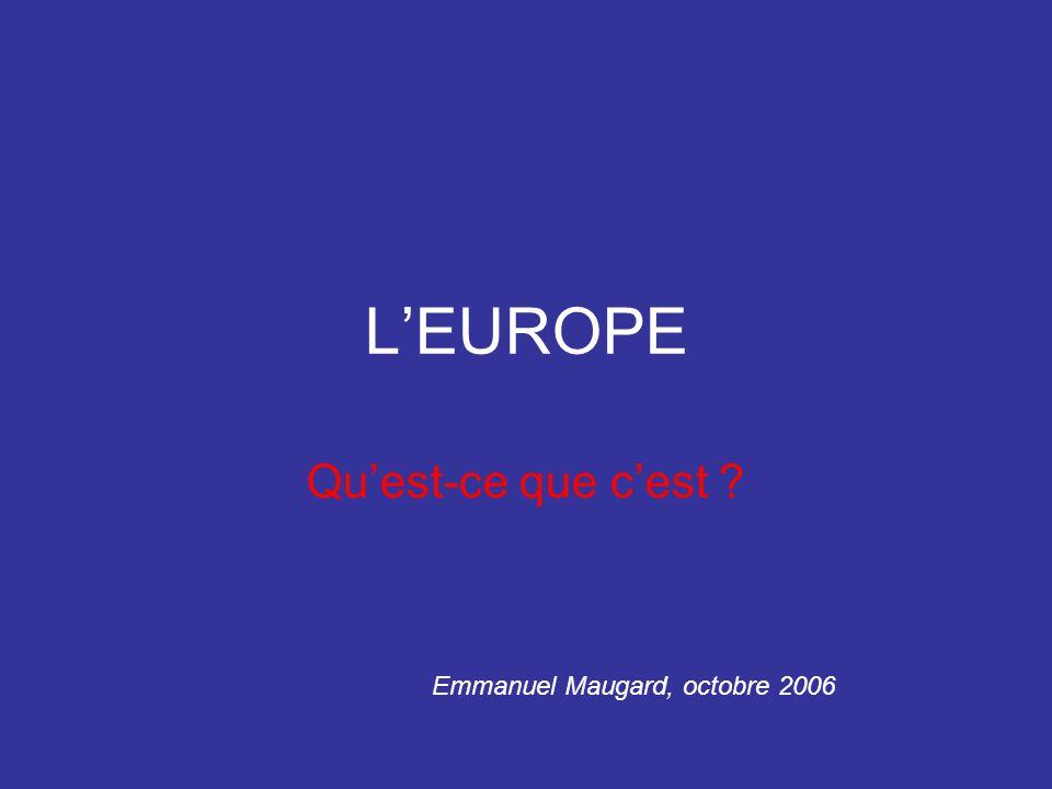 LEUROPE Quest-ce que cest ? Emmanuel Maugard, octobre 2006