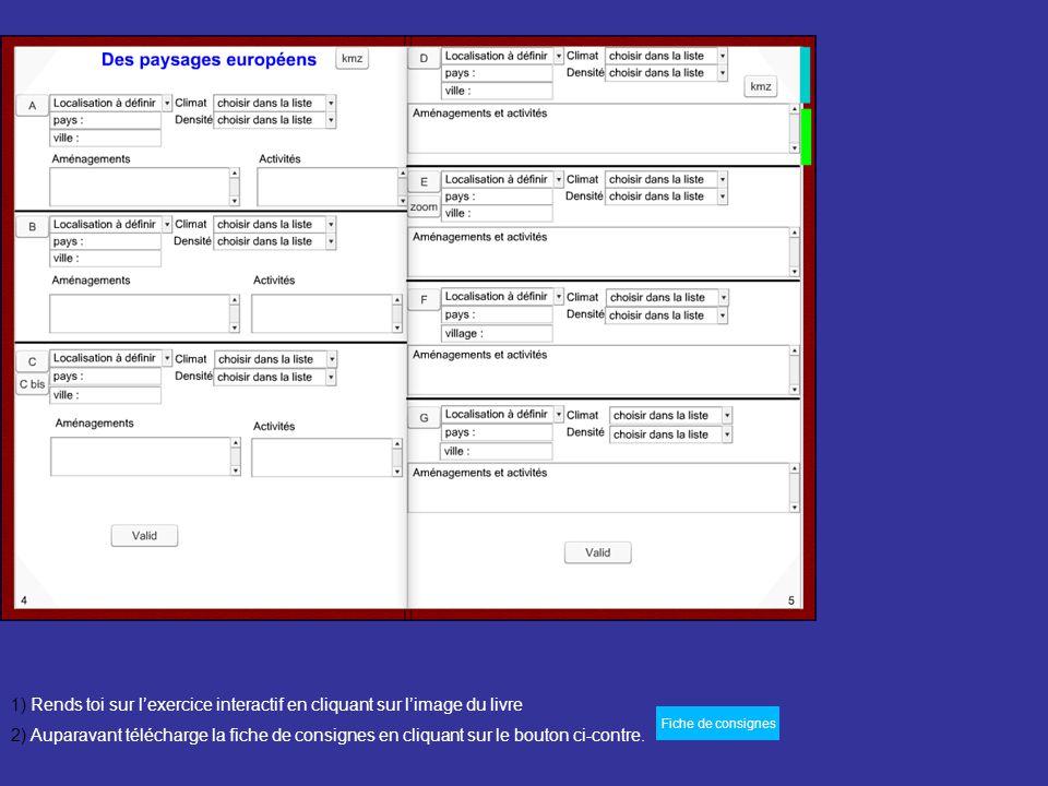 1) Rends toi sur lexercice interactif en cliquant sur limage du livre 2) Auparavant télécharge la fiche de consignes en cliquant sur le bouton ci-contre.