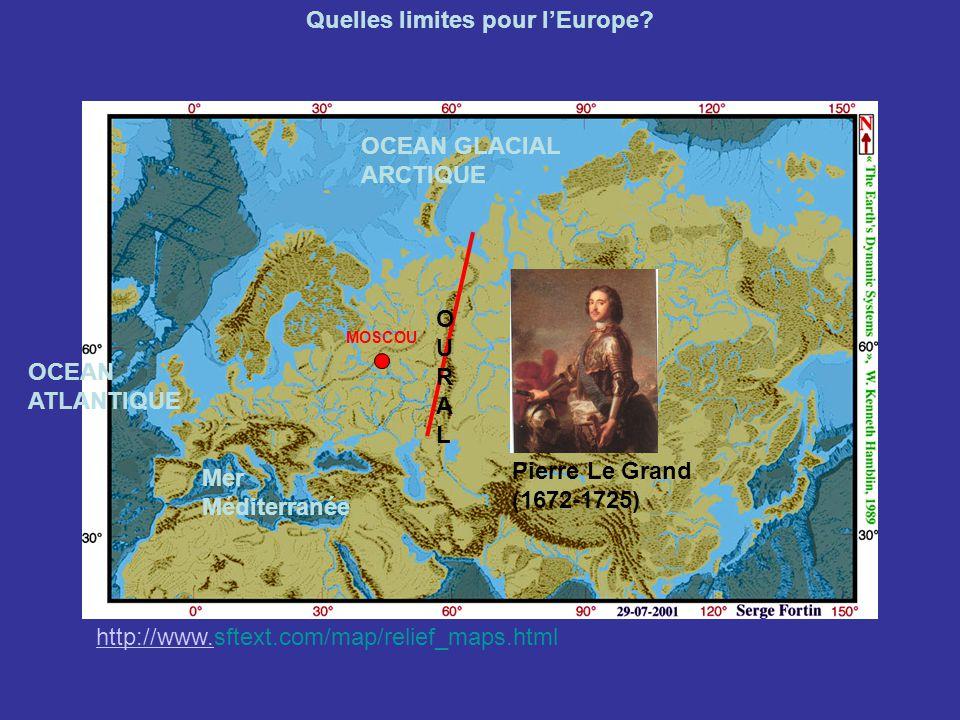 http://www.http://www.sftext.com/map/relief_maps.html Quelles limites pour lEurope? OCEAN ATLANTIQUE OCEAN GLACIAL ARCTIQUE Mer Méditerranée MOSCOU OU