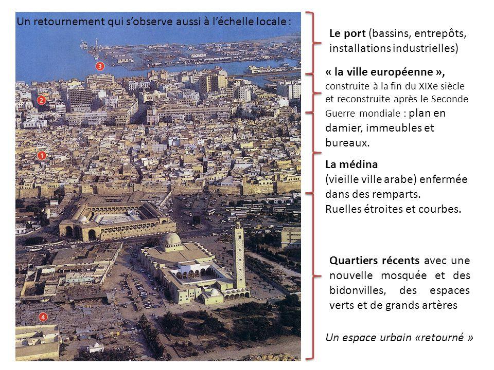 Un retournement qui sobserve aussi à léchelle locale : Quartiers récents avec une nouvelle mosquée et des bidonvilles, des espaces verts et de grands artères La médina (vieille ville arabe) enfermée dans des remparts.