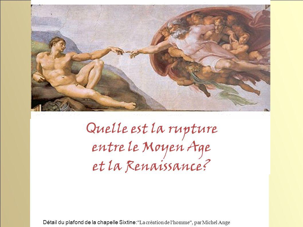 Q uelle est la rupture entre le Moyen Age et la Renaissance? Détail du plafond de la chapelle Sixtine: