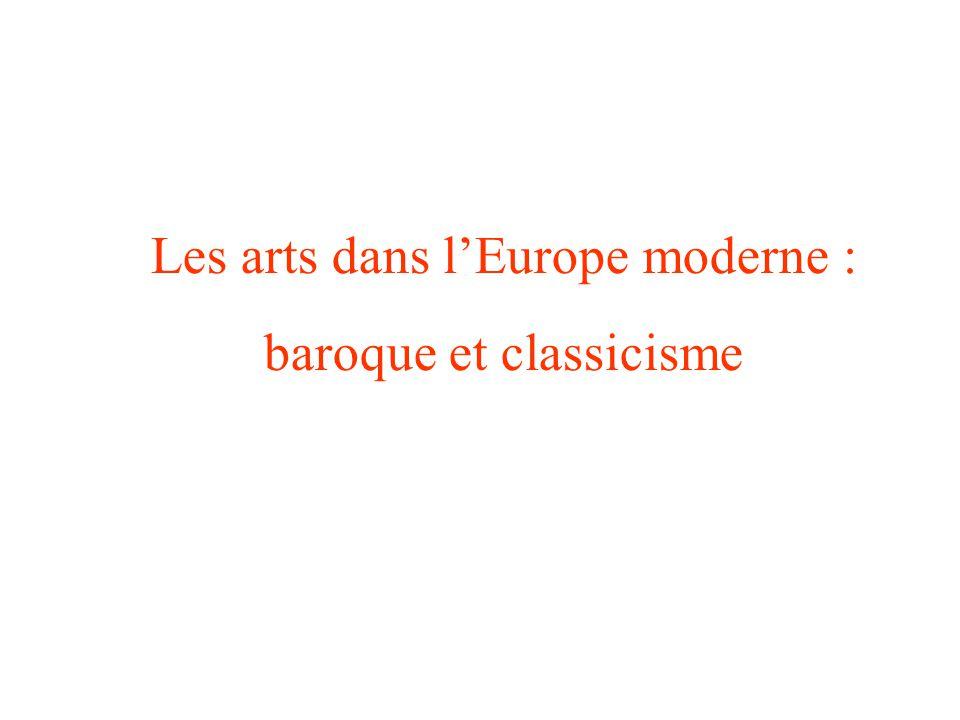 Les arts dans lEurope moderne : baroque et classicisme
