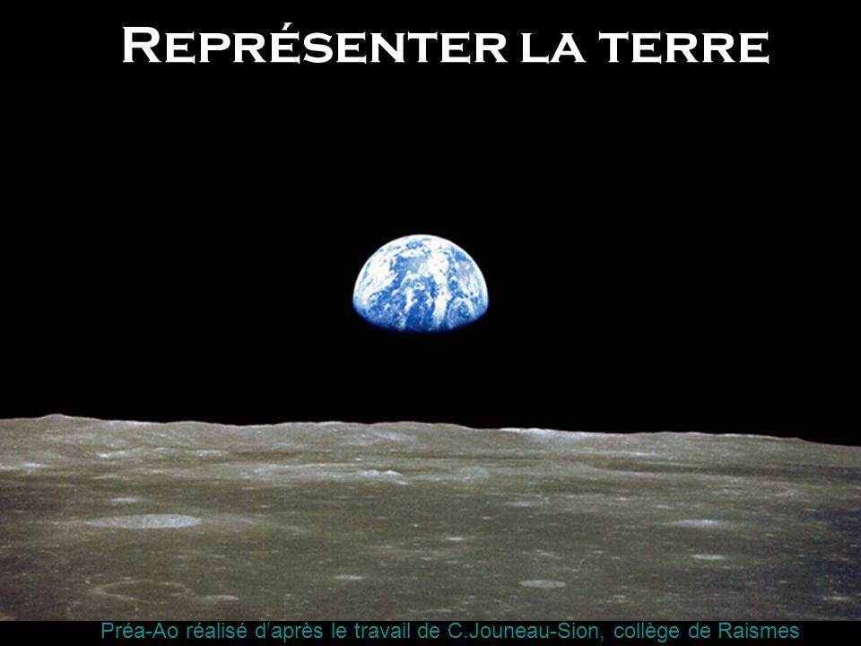 Représenter la terre Préa-Ao réalisé daprès le travail de C.Jouneau-Sion, collège de Raismes