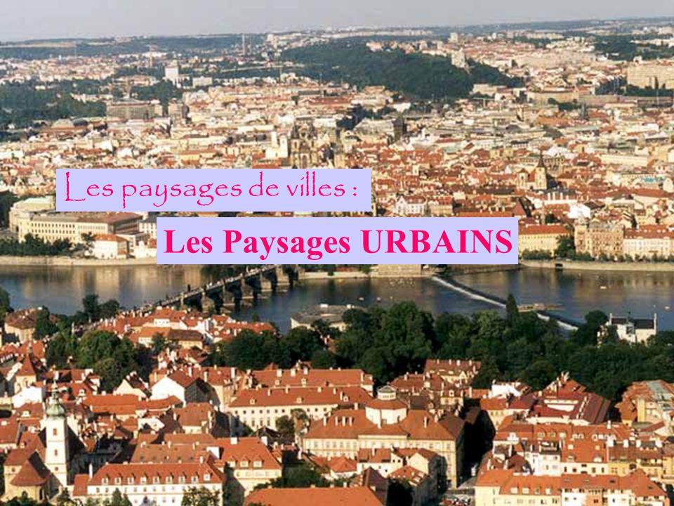 Les paysages de villes : Les Paysages URBAINS