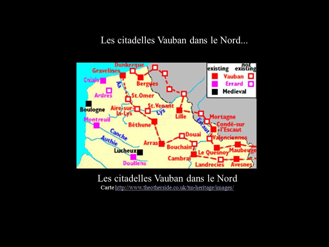 Les citadelles Vauban dans le Nord... Les citadelles Vauban dans le Nord Carte http://www.theotherside.co.uk/tm-heritage/images/http://www.theothersid