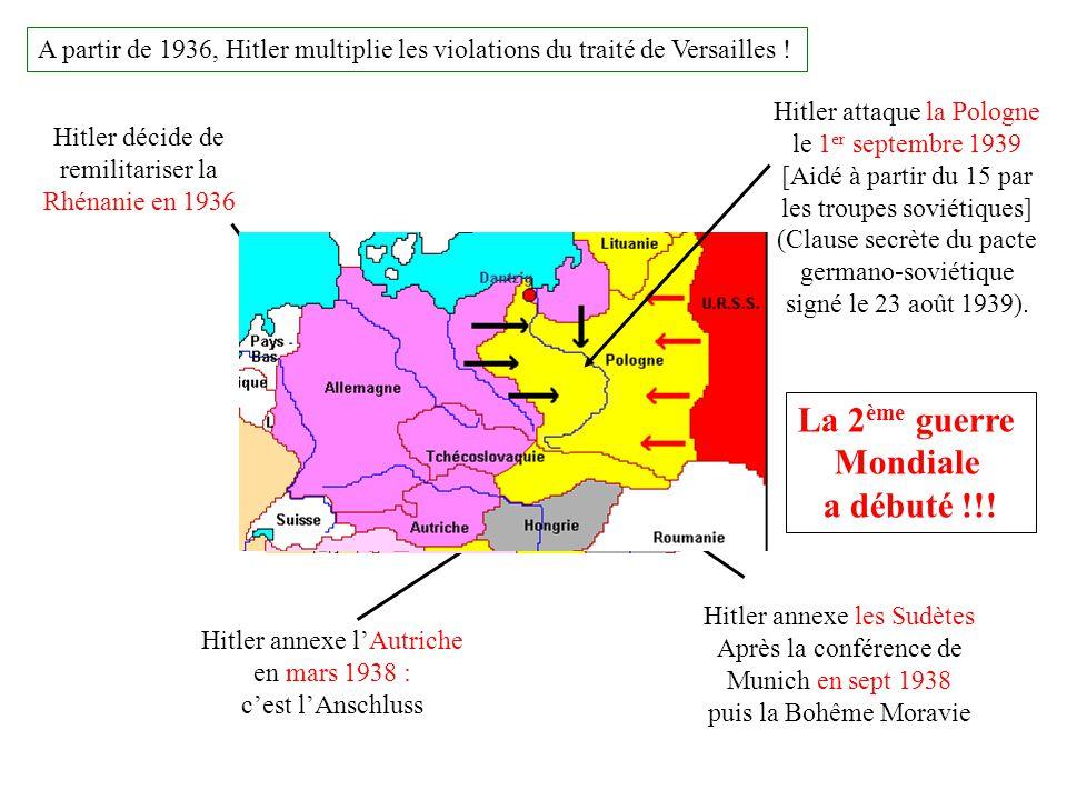 A partir de 1936, Hitler multiplie les violations du traité de Versailles ! Hitler décide de remilitariser la Rhénanie en 1936 Hitler annexe lAutriche