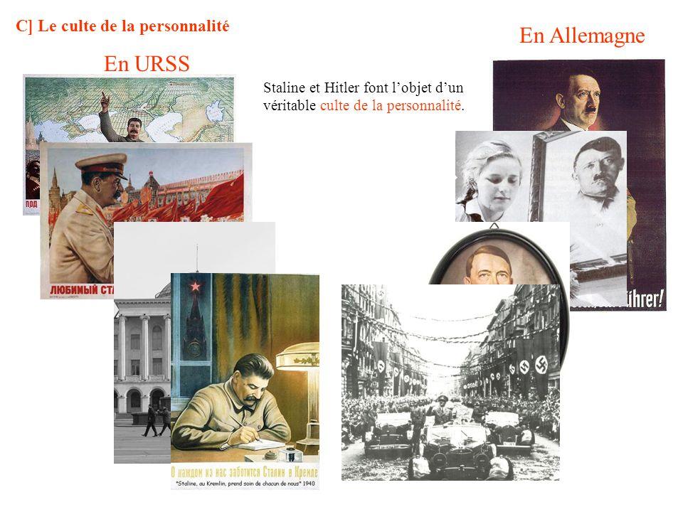 C] Le culte de la personnalité En URSS En Allemagne Staline et Hitler font lobjet dun véritable culte de la personnalité.