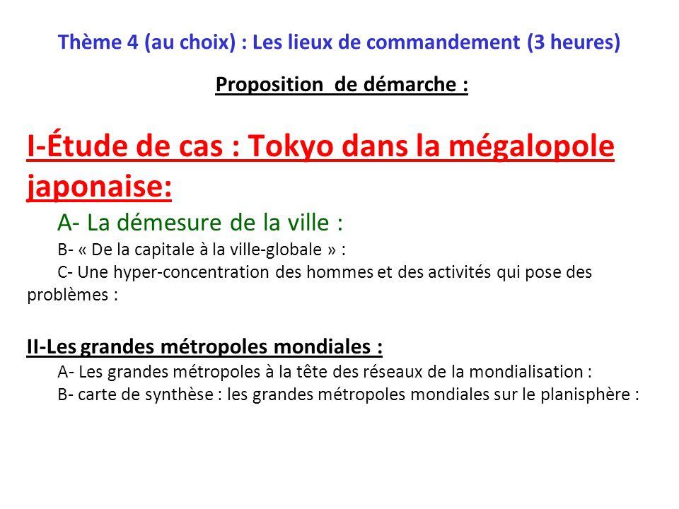Thème 4 (au choix) : Les lieux de commandement (3 heures) Proposition de démarche : I-Étude de cas : Tokyo dans la mégalopole japonaise: A- La démesur