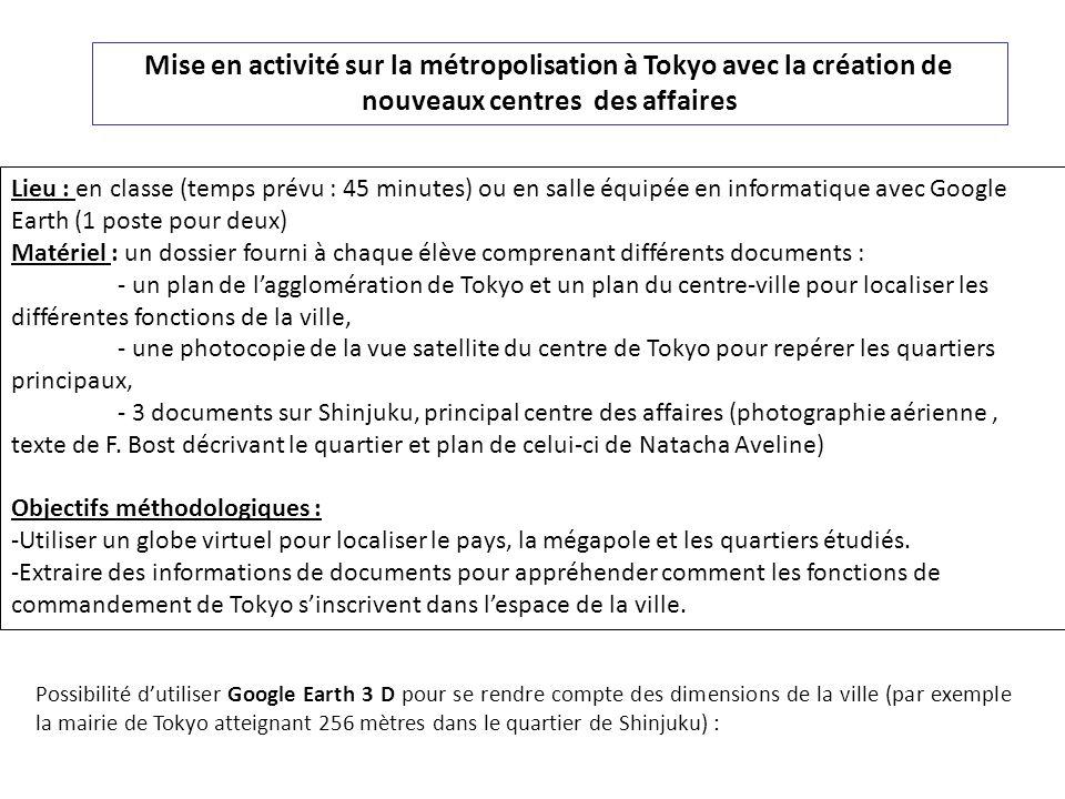 Mise en activité sur la métropolisation à Tokyo avec la création de nouveaux centres des affaires Lieu : en classe (temps prévu : 45 minutes) ou en sa