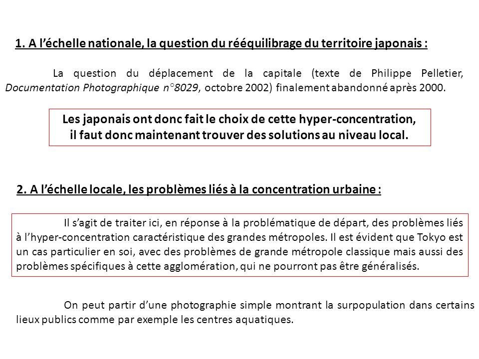 1. A léchelle nationale, la question du rééquilibrage du territoire japonais : La question du déplacement de la capitale (texte de Philippe Pelletier,