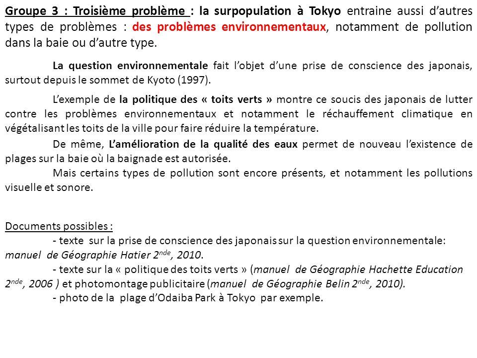 Groupe 3 : Troisième problème : la surpopulation à Tokyo entraine aussi dautres types de problèmes : des problèmes environnementaux, notamment de poll