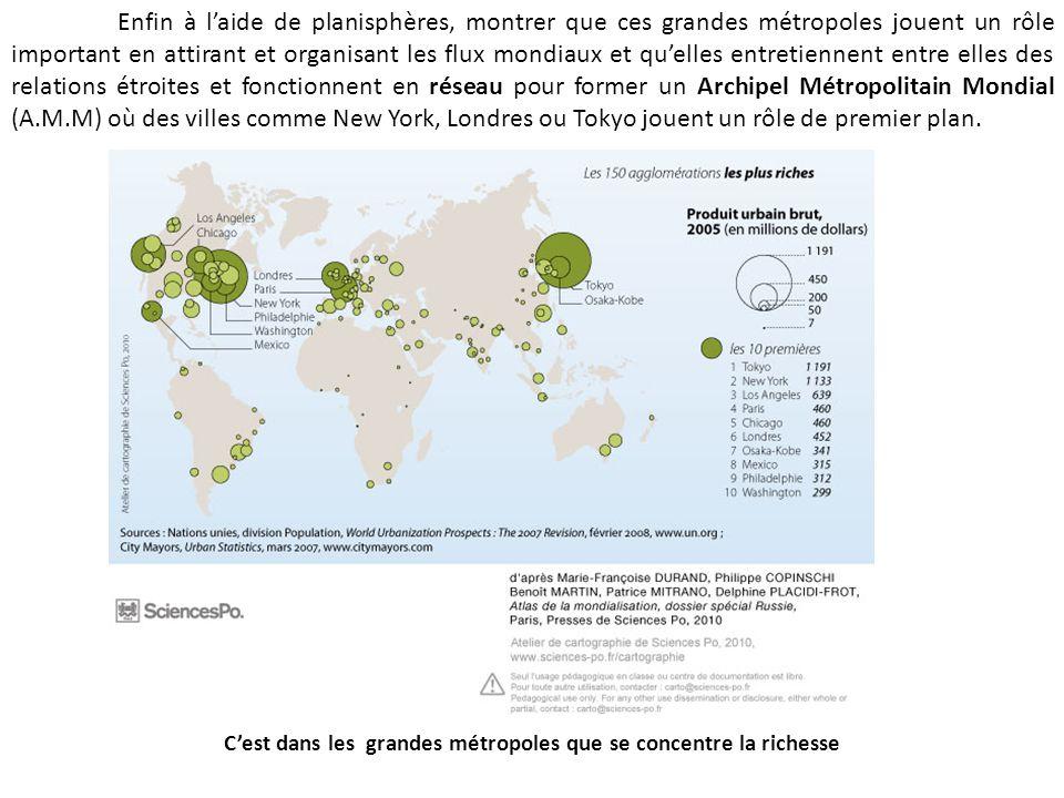 Cest dans les grandes métropoles que se concentre la richesse Enfin à laide de planisphères, montrer que ces grandes métropoles jouent un rôle importa