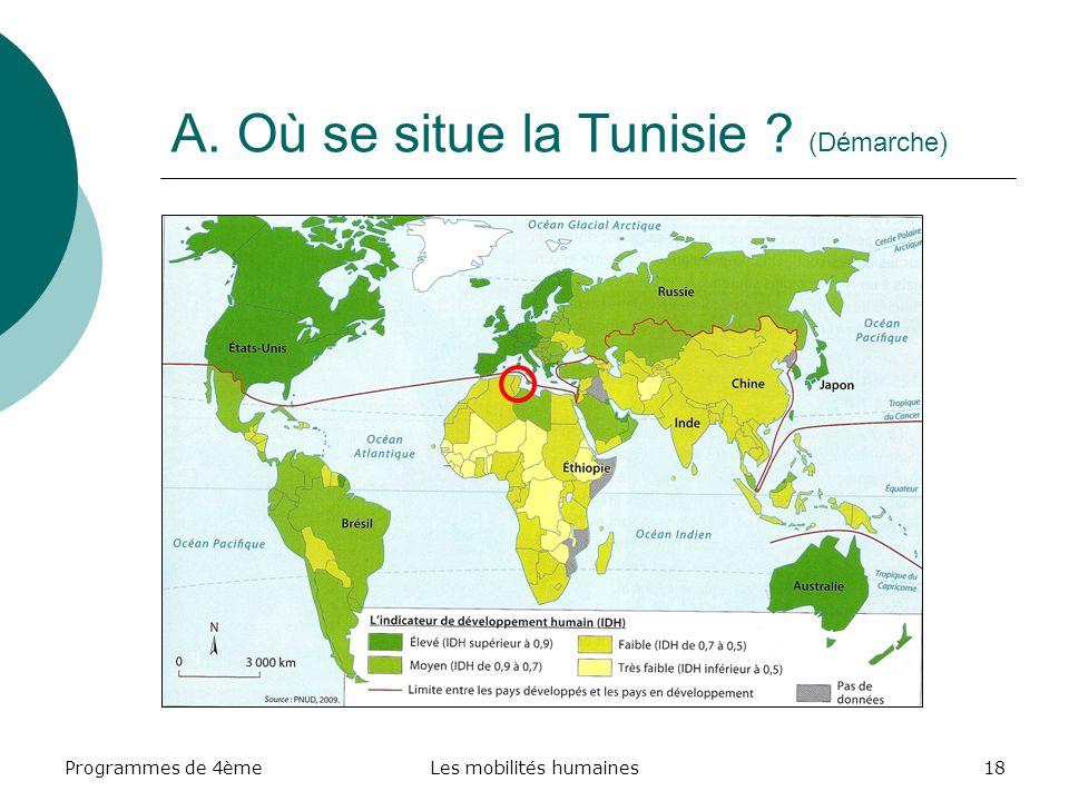 Programmes de 4èmeLes mobilités humaines18 A. Où se situe la Tunisie ? (Démarche)