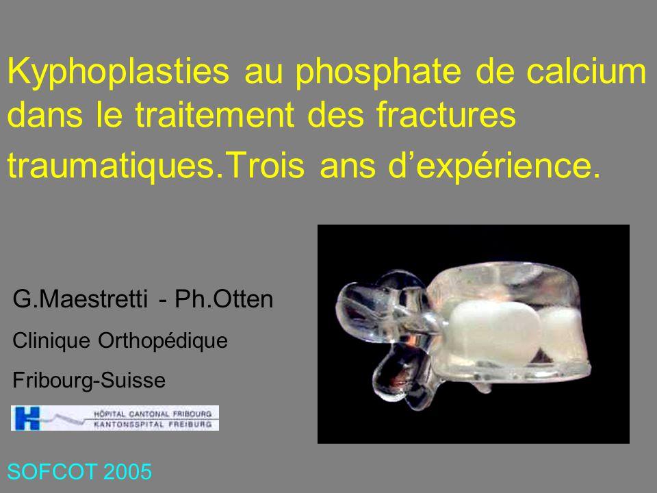 Kyphoplasties au phosphate de calcium dans le traitement des fractures traumatiques.Trois ans dexpérience.