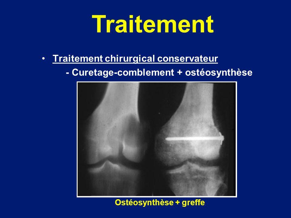 Traitement chirurgical conservateur - Curetage-comblement + ostéosynthèse Ostéosynthèse + greffe Traitement