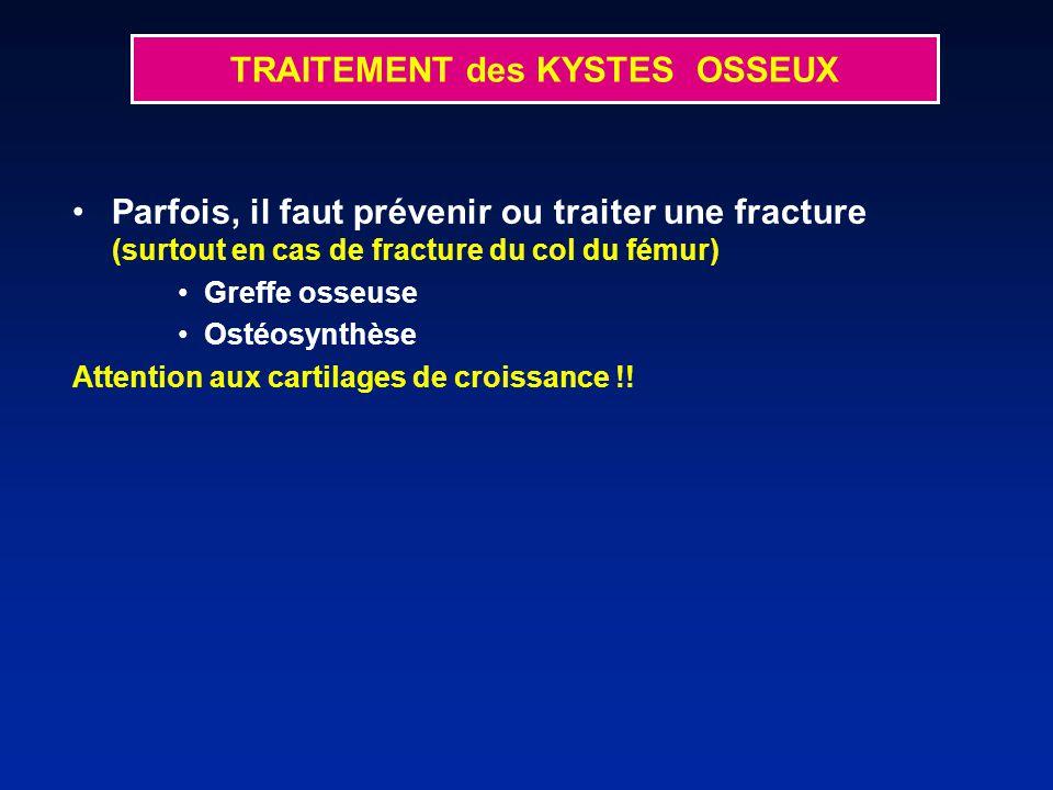 Parfois, il faut prévenir ou traiter une fracture (surtout en cas de fracture du col du fémur) Greffe osseuse Ostéosynthèse Attention aux cartilages de croissance !.