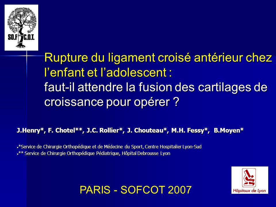 Rupture du ligament croisé antérieur chez lenfant et ladolescent : faut-il attendre la fusion des cartilages de croissance pour opérer ? J.Henry*, F.
