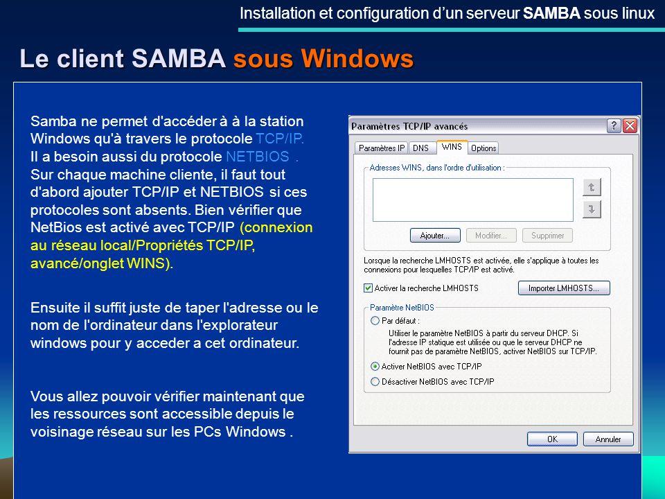 28 Le client SAMBA sous Windows Installation et configuration dun serveur SAMBA sous linux Samba ne permet d'accéder à à la station Windows qu'à trave