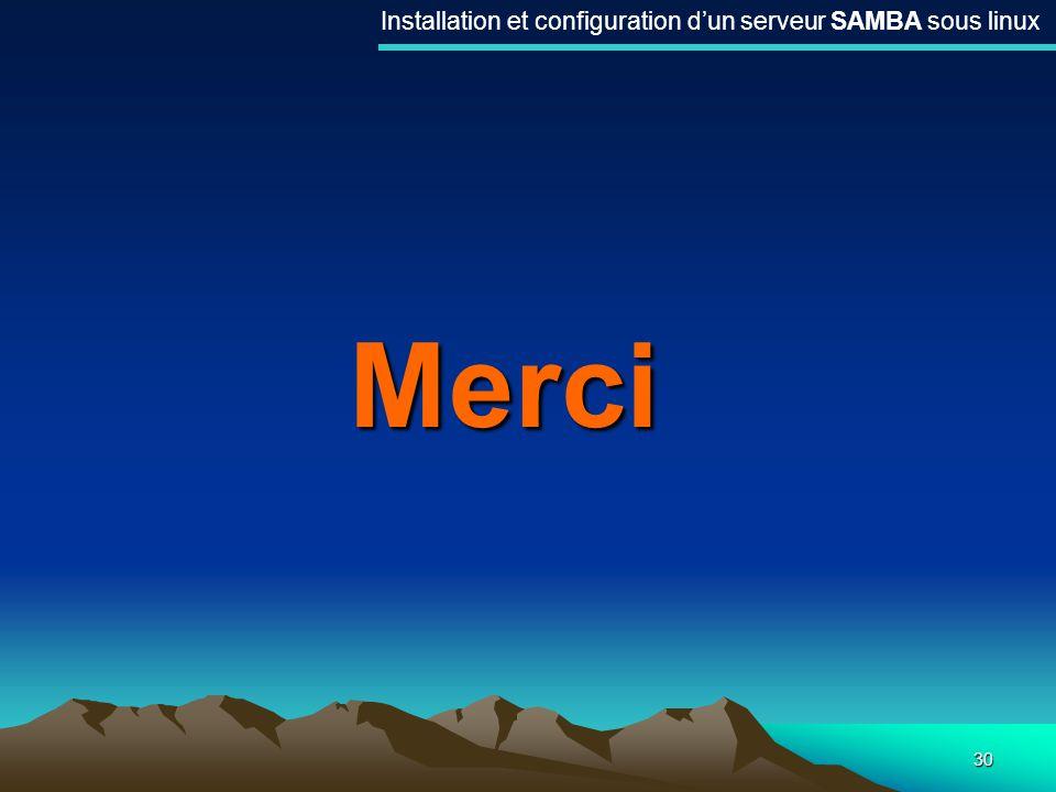 30 Merci Installation et configuration dun serveur SAMBA sous linux