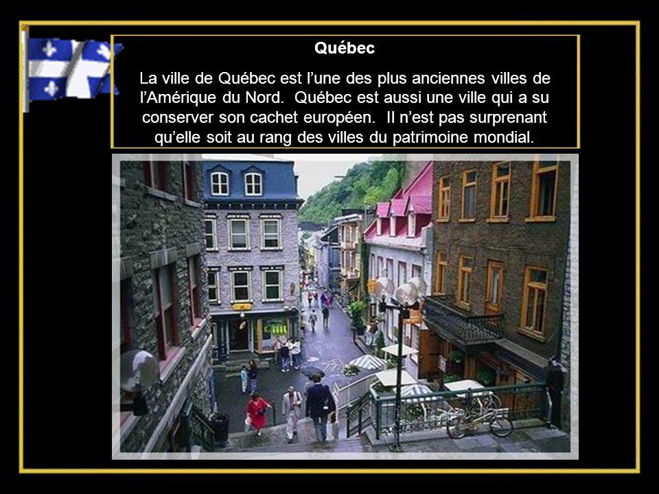 Québec La ville de Québec est lune des plus anciennes villes de lAmérique du Nord.