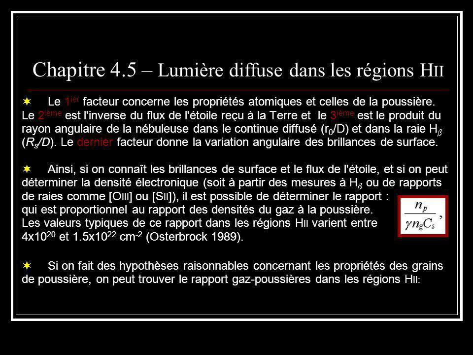 Chapitre 4.5 – Lumière diffuse dans les régions H II Le 1 ier facteur concerne les propriétés atomiques et celles de la poussière.