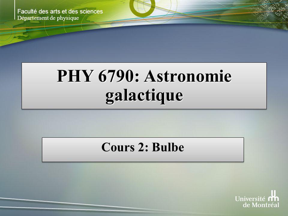 Faculté des arts et des sciences Département de physique PHY 6790: Astronomie galactique Cours 2: Bulbe