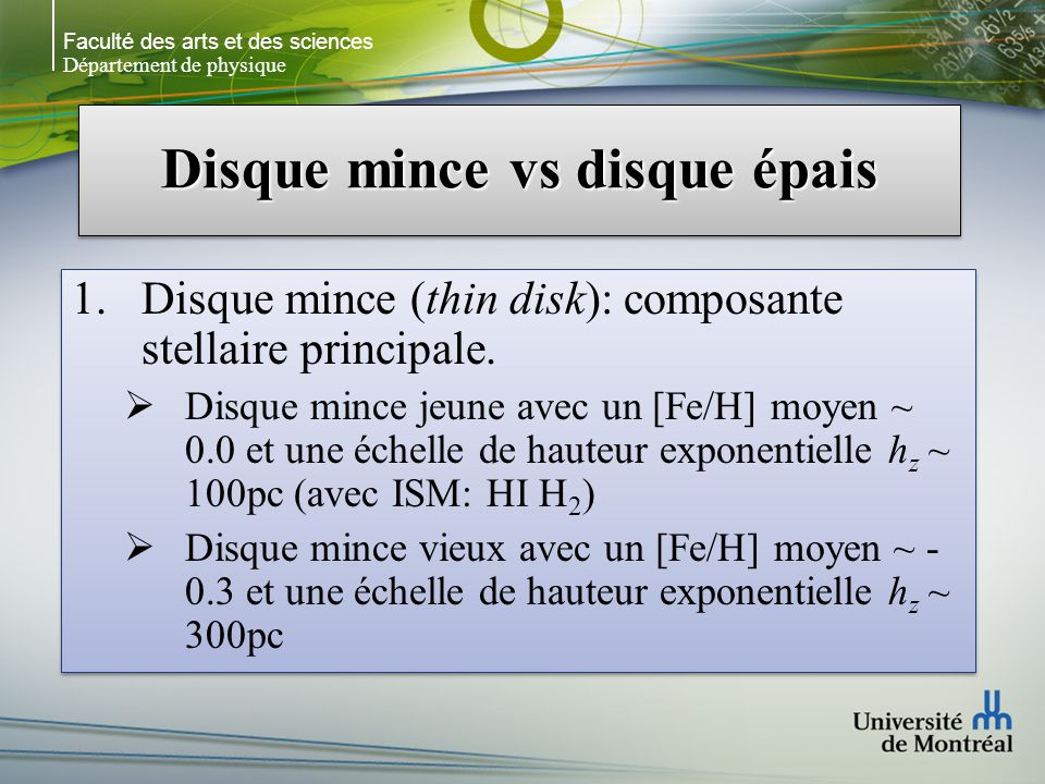 Faculté des arts et des sciences Département de physique Disque mince vs disque épais 1.Disque mince (thin disk): composante stellaire principale. Dis