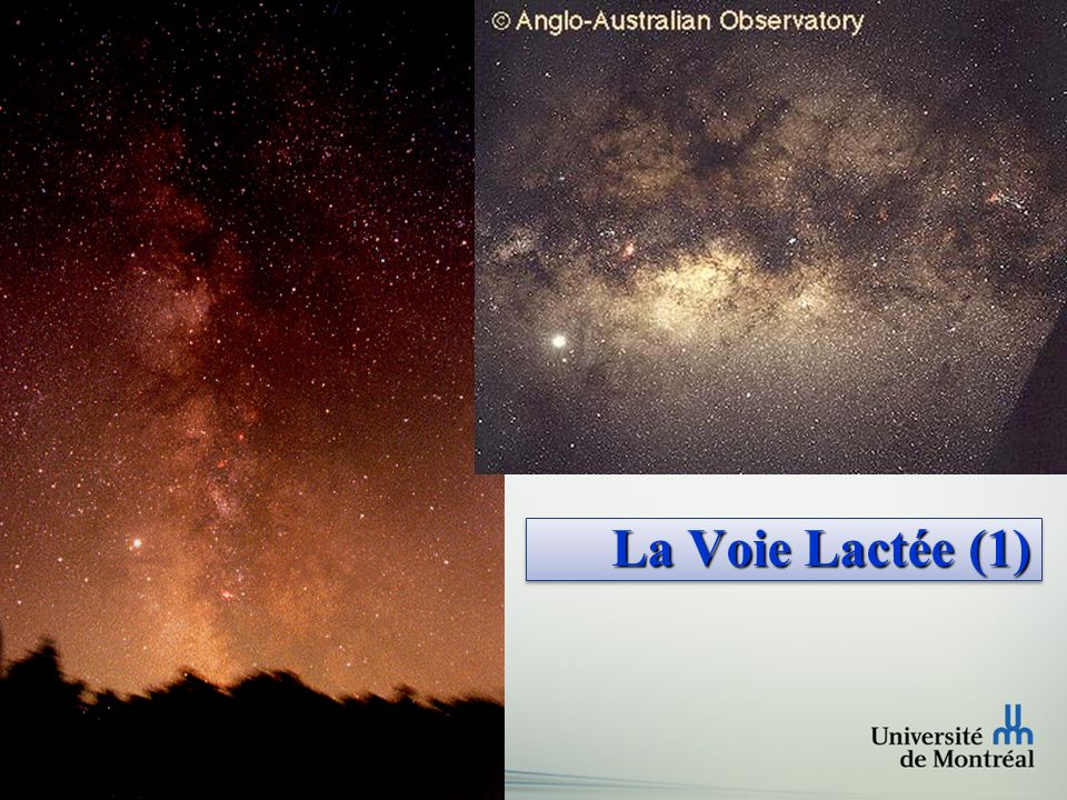 Faculté des arts et des sciences Département de physique La Voie Lactée (2)