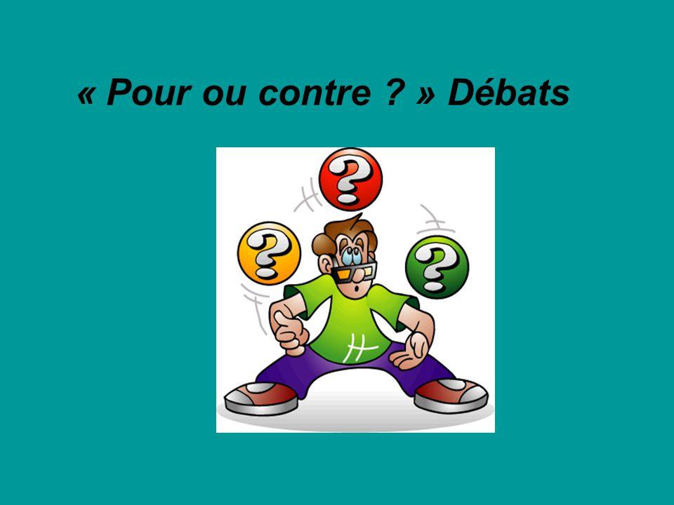 « Pour ou contre ? » Débats
