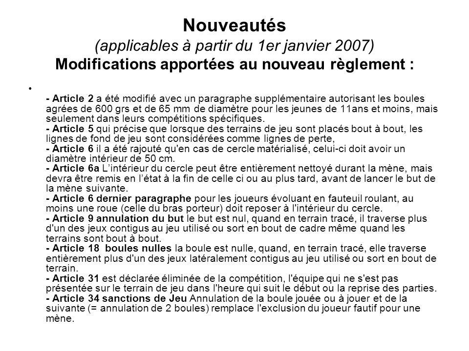 Nouveautés (applicables à partir du 1er janvier 2007) Modifications apportées au nouveau règlement : - Article 2 a été modifié avec un paragraphe supp
