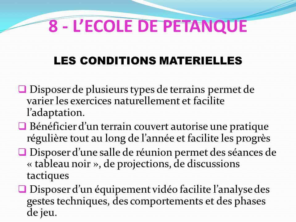 LES CONDITIONS MATERIELLES Disposer de plusieurs types de terrains permet de varier les exercices naturellement et facilite ladaptation. Bénéficier du