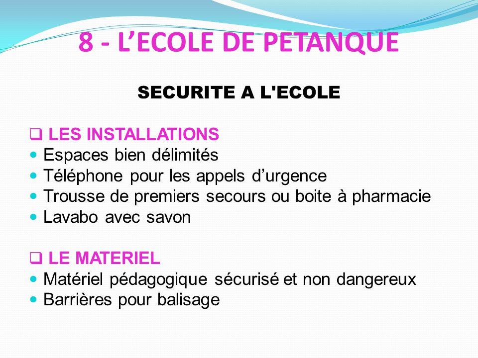 SECURITE A L'ECOLE LES INSTALLATIONS Espaces bien délimités Téléphone pour les appels durgence Trousse de premiers secours ou boite à pharmacie Lavabo