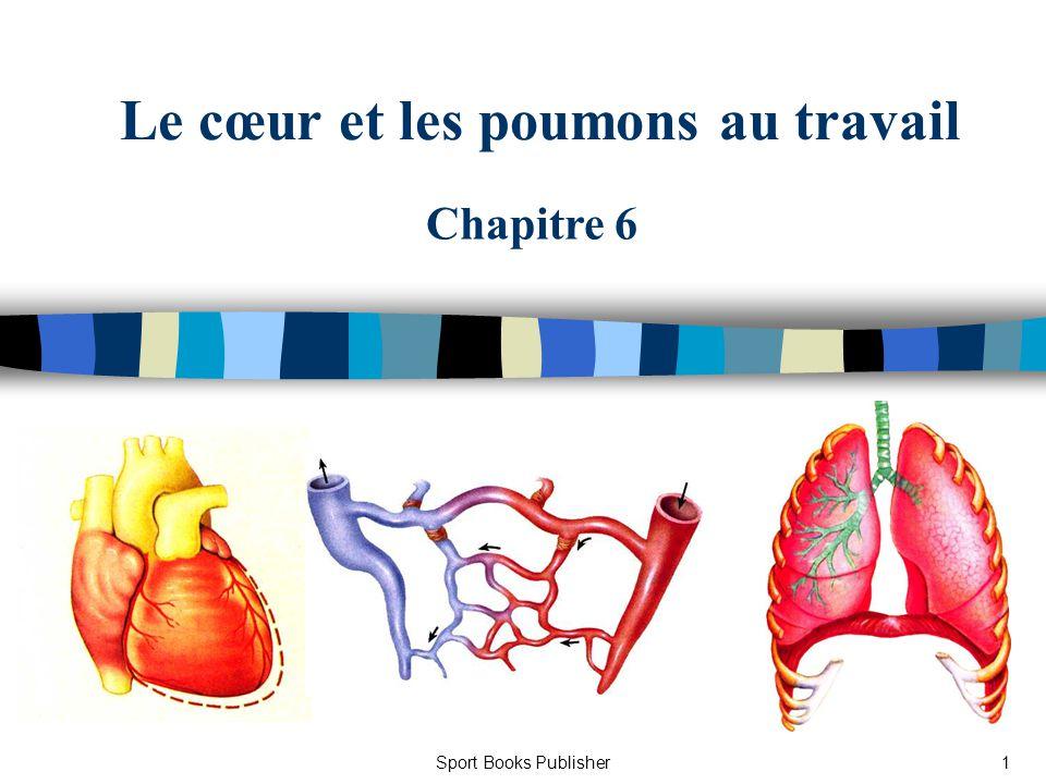 Sport Books Publisher12 Le cœur Volume systolique : n Quantité de sang pompée par le ventricule gauche à chaque battement cardiaque.
