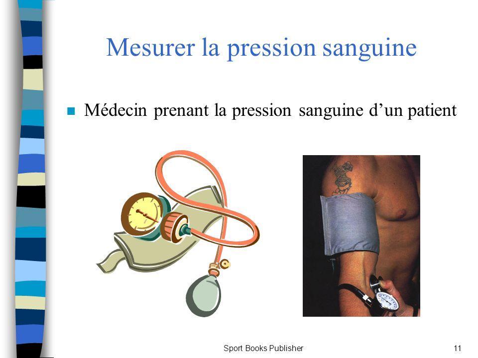Sport Books Publisher11 Mesurer la pression sanguine n Médecin prenant la pression sanguine dun patient