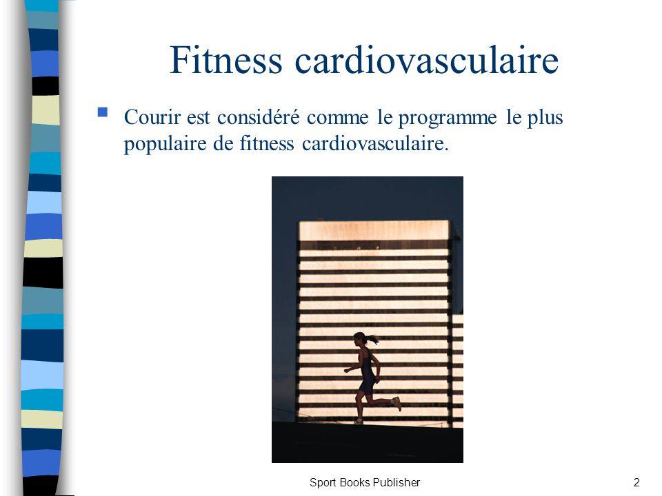 Sport Books Publisher13 Mesurer la fréquence cardiaque n On prend sa fréquence cardiaque en posant ses doigts sur le cou ou le poignet.