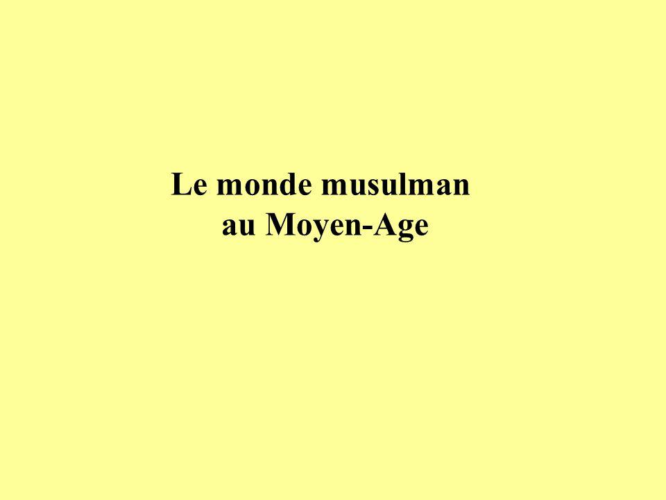 Le monde musulman au Moyen-Age