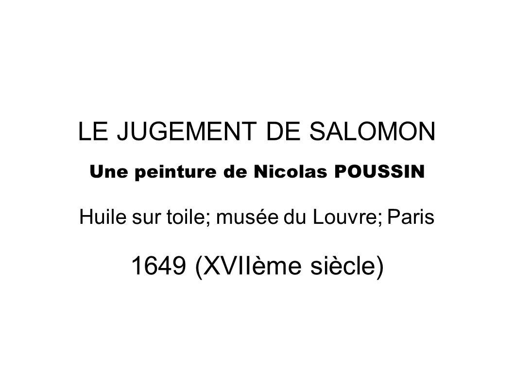 LE JUGEMENT DE SALOMON Une peinture de Nicolas POUSSIN Huile sur toile; musée du Louvre; Paris 1649 (XVIIème siècle)