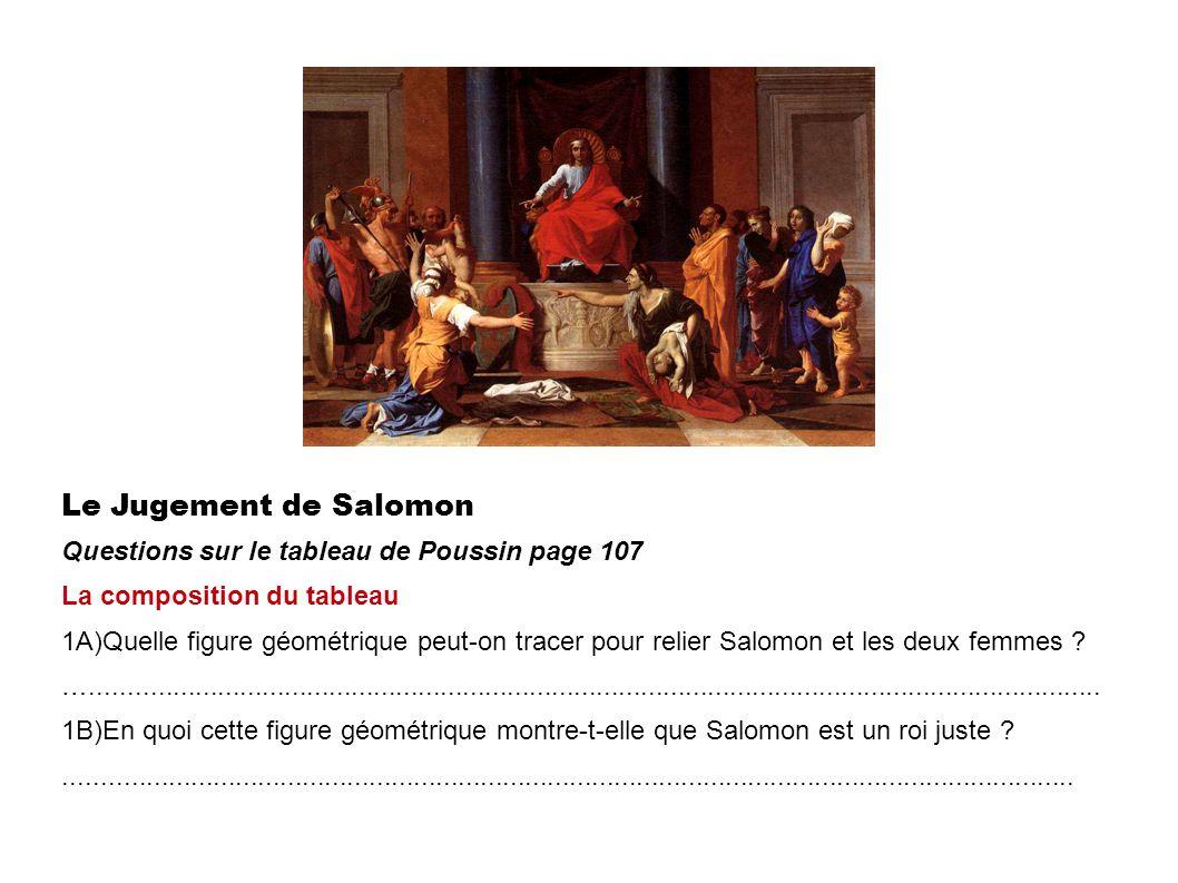 Le Jugement de Salomon Questions sur le tableau de Poussin page 107 La composition du tableau 1A)Quelle figure géométrique peut-on tracer pour relier