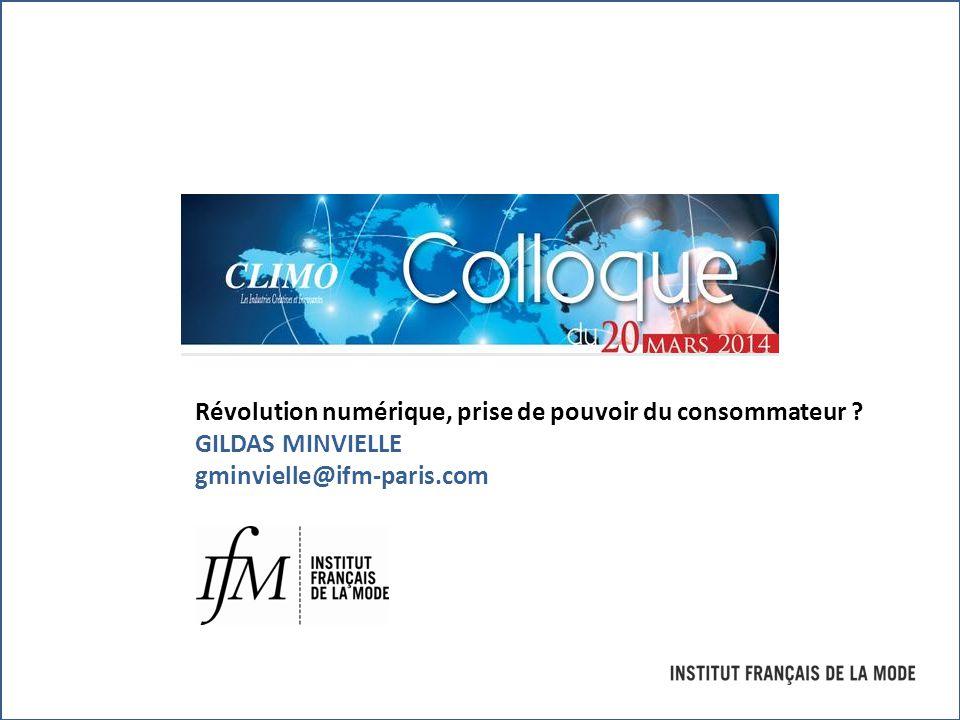 Révolution numérique, prise de pouvoir du consommateur ? GILDAS MINVIELLE gminvielle@ifm-paris.com