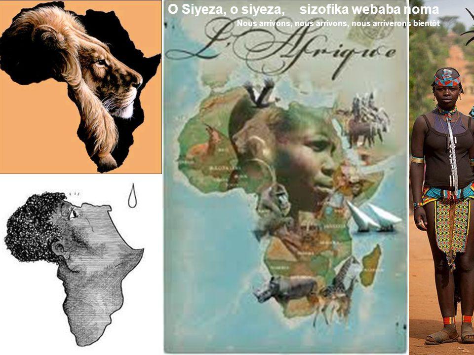 O Siyeza, o siyeza, sizofika webaba noma Nous arrivons, nous arrivons, nous arriverons bientôt O siyeza, o siyeza, siyagudla lomhlaba Nous arrivons, nous arrivons, nous traversons cette terre Siyawela laphesheya lulezontaba ezimnyama Nous passons sur ces montagnes sombres