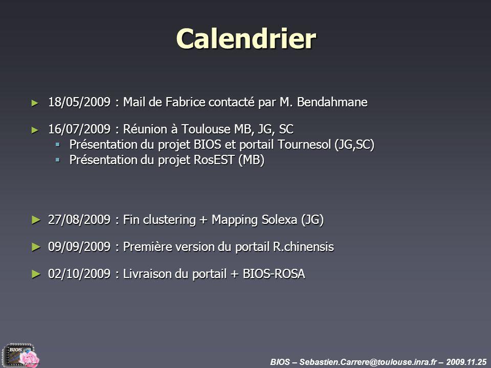 BIOS – Sebastien.Carrere@toulouse.inra.fr – 2009.11.25 Calendrier 18/05/2009 : Mail de Fabrice contacté par M.