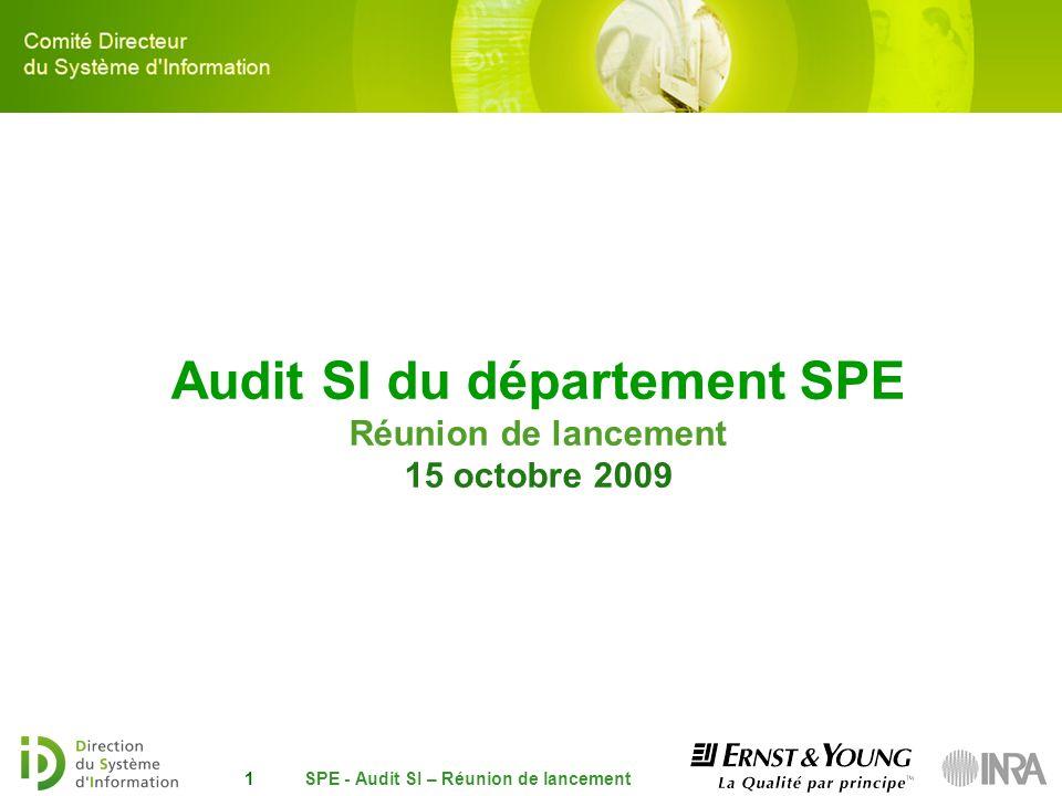 Audit SI du département SPE Réunion de lancement 15 octobre 2009 SPE - Audit SI – Réunion de lancement1