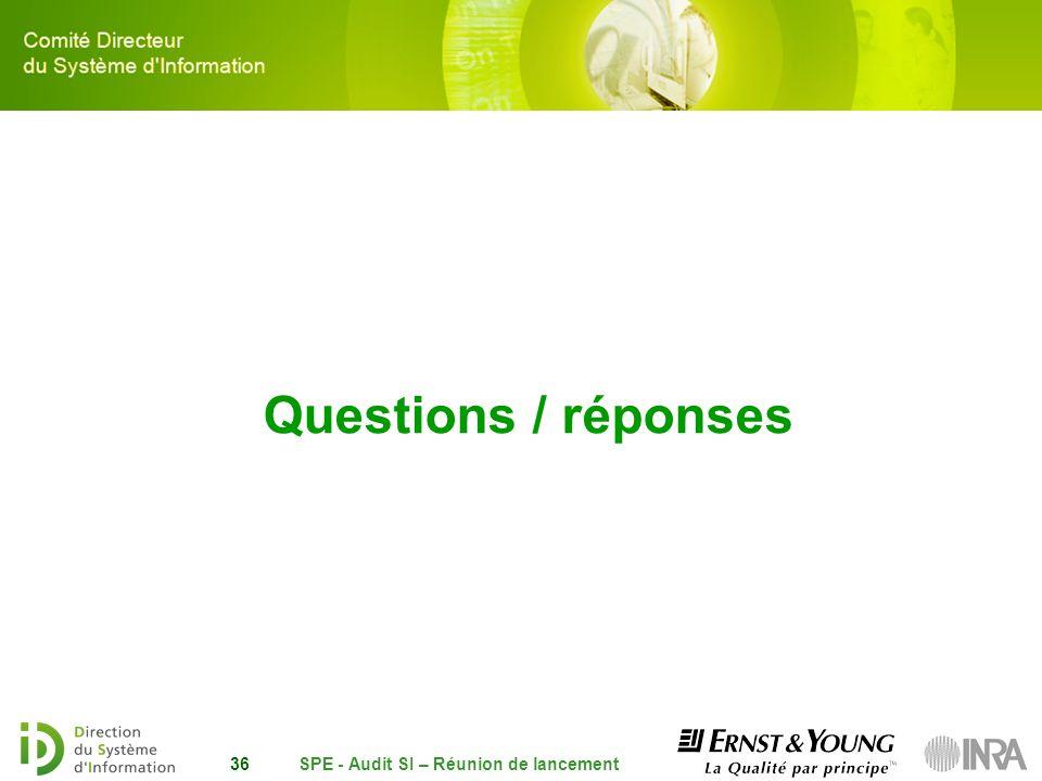 Questions / réponses SPE - Audit SI – Réunion de lancement36